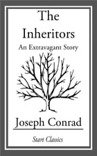 The Inheritors: An Extravagant Story by Joseph Conrad