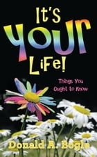 It's Your Life!: Things You Ought to Know