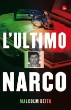 L'ultimo narco by Malcolm Beith