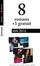 8 romans Black Rose + 1 gratuit (nº384 à 387 - Mai 2016) by Collectif