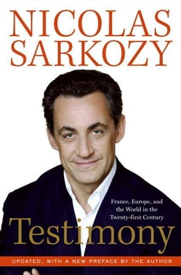 Book Testimony: France, Europe and the World in the 2lst by Nicolas Sarkozy
