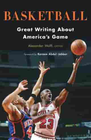 Basketball: Great Writing About America's Game: A Library of America Special Publication by Alexander Wolff