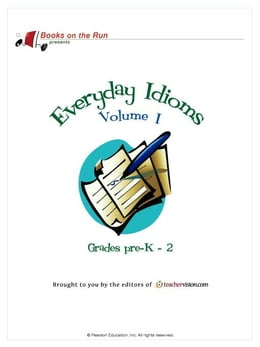 Book Everyday Idioms, Volume I, Grades Pre-K-2 by TeacherVision.com,
