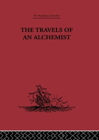 The Travels of an Alchemist: The Journey of the Taoist Ch'ang-Ch'un from China to the Hundukush at…