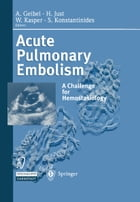 Acute Pulmonary Embolism: A Challenge for Hemostasiology by A. Geibel