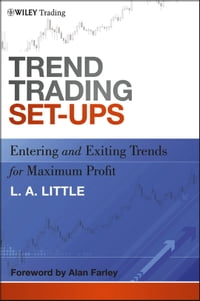 Trend Trading Set-Ups: Entering and Exiting Trends for Maximum Profit