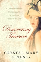 Discovering Treasure: A Christian romance to stir magic in the mind and music to the soul