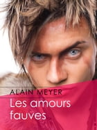 Les amours fauves by Alain Meyer