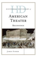Historical Dictionary of American Theater 2e67cd6a-e954-4c01-b2ca-96ece6fc2fba