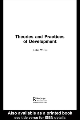 Book Theories and Practices of Development by Willis, Katie