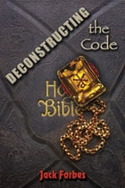 DECONSTRUCTING the Code by Jack Forbes