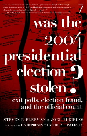 Was the 2004 Presidential Election Stolen? Exit Polls,  Election Fraud,  and the Official Count