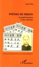 Poèmes de prison: Le grand massacre - L'Âme endormie by Liao Yiwu