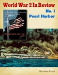 World War 2 In Review No. 1: Pearl Harbor 57d77fc6-aaed-4019-96ac-7980af6ddd4e