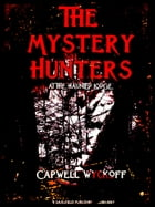 The Mystery Hunters at the Haunted Lodge by Capwell Wyckoff