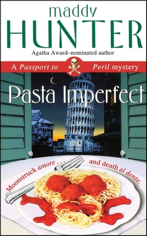 Pasta Imperfect: A Passport to Peril Mystery by Maddy Hunter