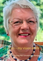 55 years – my vision of life: Successfully facing the constant challenge by Gerda Gutberlet-Zerbe