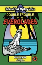 Double Trouble in the Everglades by Mary Morgan