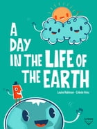 A Day In The Life Of The Earth by lightbooks