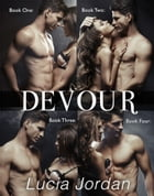 Devour - Complete Collection by Lucia Jordan
