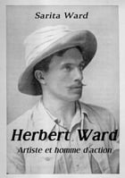 Herbert Ward, artiste et homme d'action by Sarita Ward