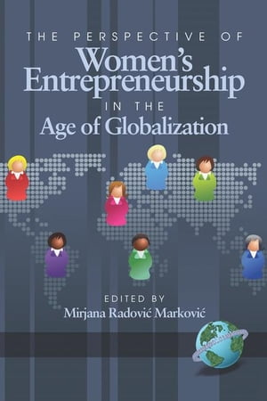 Perspective of Women's Entrepreneurship in the Age of Globalization, The