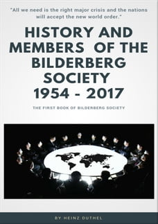 "History and Members of the Bilderberg Society 1954 – 2017 - I: ""All we need is the right major…"