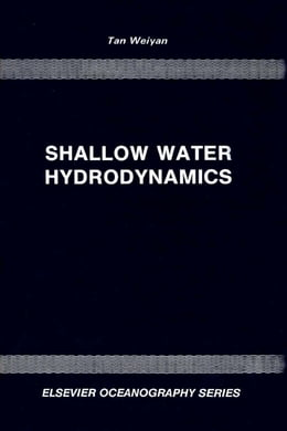 Book Shallow Water Hydrodynamics: Mathematical Theory and Numerical Solution for a Two-dimensional… by Tan, W.Y.