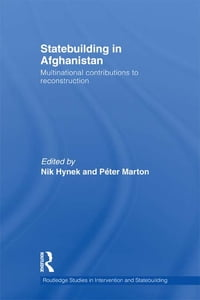 Statebuilding in Afghanistan: Multinational Contributions to Reconstruction