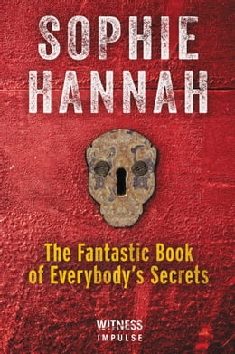 Book The Fantastic Book of Everybody's Secrets by Sophie Hannah