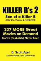Killer B's, Volume 2: Son of a Killer B (1996-2016) by D. Scott Apel