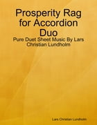 Prosperity Rag for Accordion Duo - Pure Duet Sheet Music By Lars Christian Lundholm by Lars Christian Lundholm