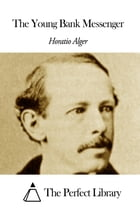 The Young Bank Messenger by Horatio Alger Jr.