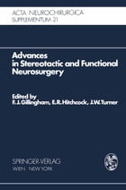 Advances in Stereotactic and Functional Neurosurgery: Proceedings of the 1st Meeting of the…