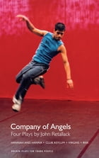 Company of Angels: Four Plays by John Retallack