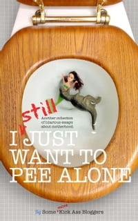 I STILL Just Want to Pee Alone: I Just Want to Pee Alone, #3
