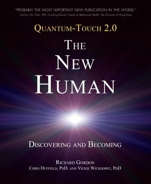 Quantum-Touch 2.0 - The New Human Discovering and Becoming