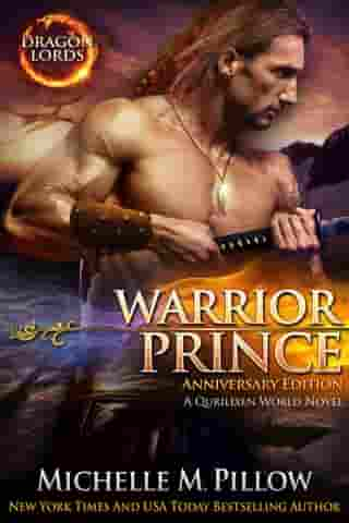 Warrior Prince: A Qurilixen World Novel (Dragon Lords Anniversary Edition) by Michelle M. Pillow