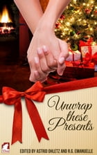 Unwrap these Presents by Astrid Ohletz