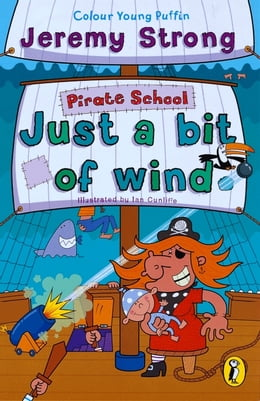 Book Pirate School: Just a Bit of Wind: Just a Bit of Wind by Jeremy Strong