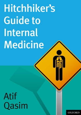 Book Hitchhiker's Guide to Internal Medicine by Atif Qasim