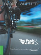 The Push & the Pull by Darryl Whetter