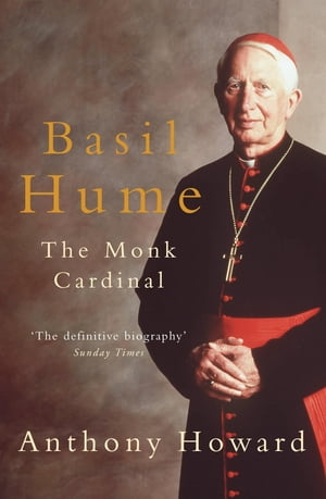 Basil Hume: The Monk Cardinal