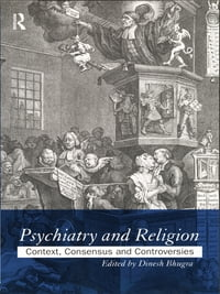 Psychiatry and Religion: Context, Consensus and Controversies