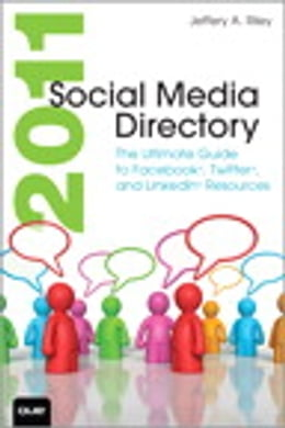 Book 2011 Social Media Directory: The Ultimate Guide to Facebook, Twitter, and LinkedIn Resources by Jeffery A. Riley