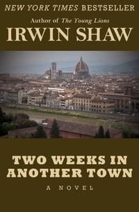 Two Weeks in Another Town: A Novel