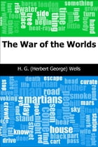 The War of the Worlds by H. G. (Herbert George) Wells
