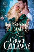 Her Protector's Pleasure (Mayhem in Mayfair #3) by Grace Callaway