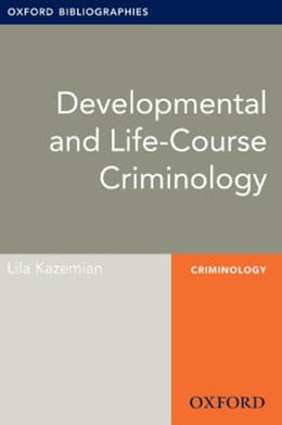 Book Developmental and Life-Course Criminology: Oxford Bibliographies Online Research Guide by Lila Kazemian