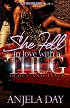 She fell in Love with a Thug by Anjela Day